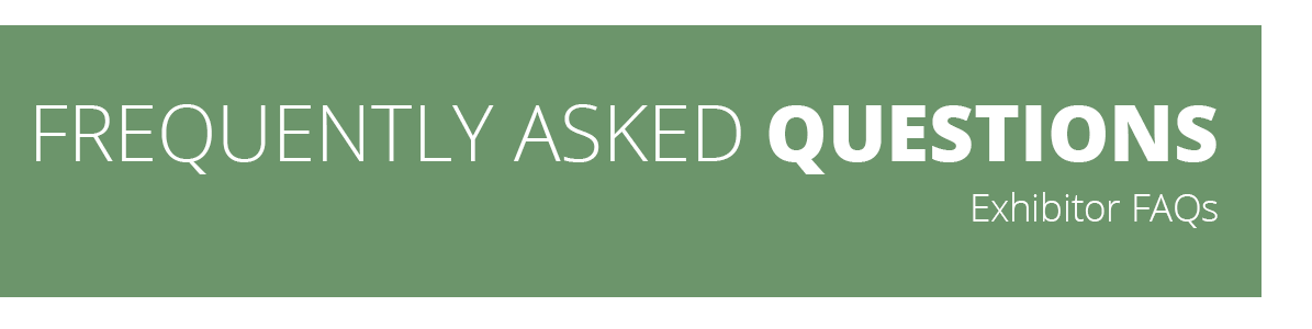 Frequently Asked Questions - Exhibitor FAQs