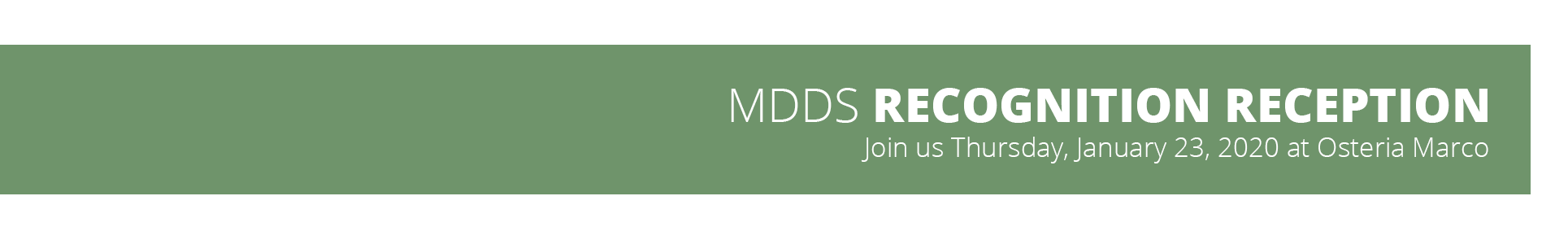 MDDS Recognition Reception - Join Us Thursday, January 23, 2020 at Osteria Marco