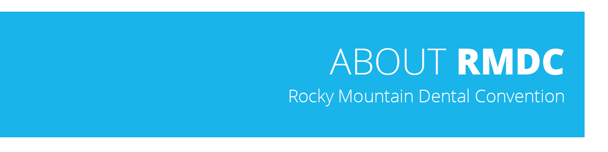 About the Rocky Mountain Dental Convention (RMDC)