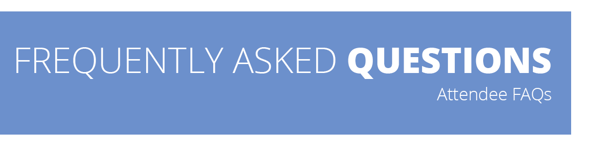 Frequently Asked Questions - Attendee FAQs