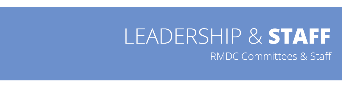Leadership & Staff - RMDC Committees and Staff